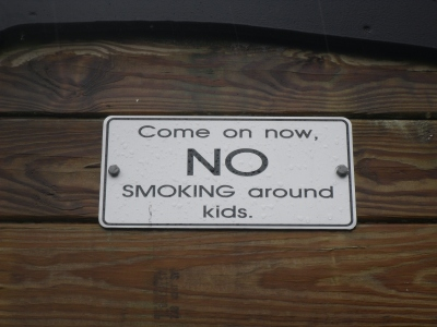 """Come on now, NO smoking around kids."""